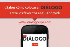 Inicia campaña para colocar a Diálogo entre los favoritos del teléfono celular.