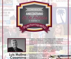 Anecdotario de la Política Puertorriqueña es el título de la conferencia que ofrecerá el afamado cineasta puertorriqueño Luis Molina Casanova. (Suministrada)