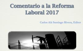 Comentario a la reforma laboral 2017. (80 grados)